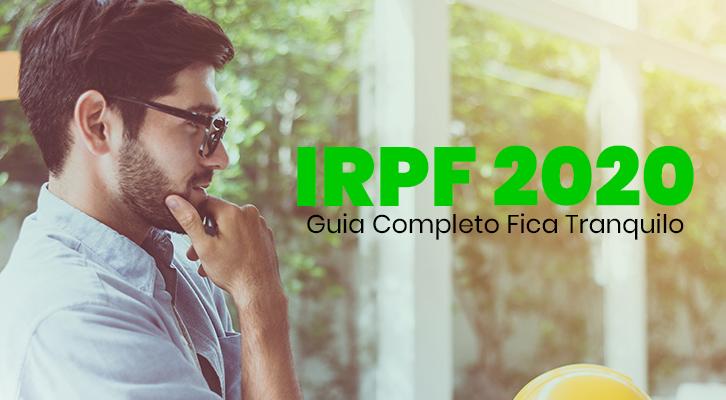 Tudo o que você precisa saber sobre o IRPF 2020 1